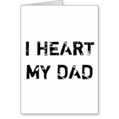 """""""I HEART MY DAD"""",Standard white envelopes included Greeting Card"""