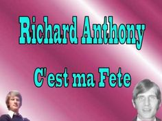 Richard Anthony - C'est ma fete Arts, French, Memes, Music, Youtube, French Songs, D Day, Animaux, Musica