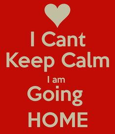 I Cant Keep Calm I am Going HOME - KEEP CALM AND CARRY ON Image Generator