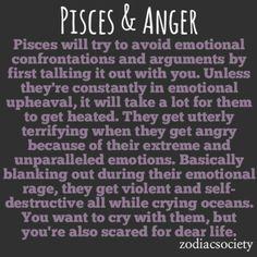 """Piscis y la ira. """"Pueden llorar mares y querrás llorar con ellos. Pero estarás muy asustado por tu vida."""""""