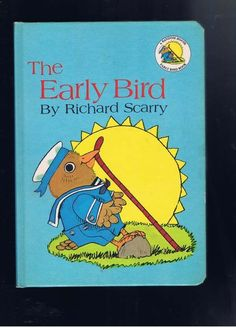 1968 The Early Bird by Richard Scarry. My poor dad used to read this to me over and over. Greta better love it! Vintage Children's Books, Vintage Photos, Richard Scarry, Animal Books, Early Bird, Better Love, Childrens Books, Childhood, Comic Books