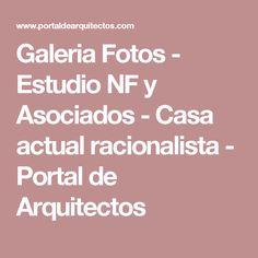 Galeria Fotos - Estudio NF y Asociados - Casa actual racionalista - Portal de Arquitectos