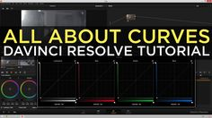 Davinci Resolve Tutorial - All About Curves