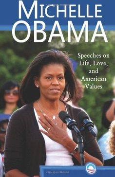 Michelle Obama: Speeches on Life, Love, and American Valu...  click to get more information or how to purchase.