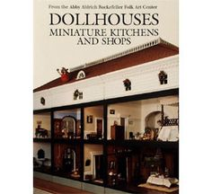 Dollhouses Miniature Kitchens and Shops- book I don't have.