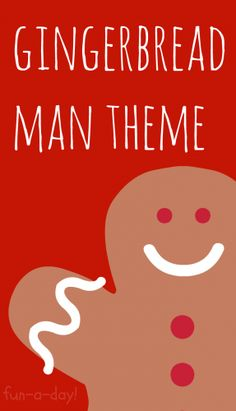 Gingerbread Man Theme for Preschool from www.fun-a-day.com.  10 ideas for gingerbread fun with the kiddos!