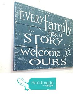 Every Family Has A Story Welcome To Ours Sign, Pallet Sign, Rustic Wood Sign, Country Rustic Decor, Wood Wall Art, Teal Decor, Photo Wall Sign, Distressed Wood, Rustic Chic, Farmhouse Chic from Rusticly Inspired Signs https://www.amazon.com/dp/B01A6H3I1Y/ref=hnd_sw_r_pi_dp_KPbDxb4BNN1V6 #handmadeatamazon