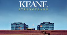 Keane, Strangeland - Awesome summer album :)