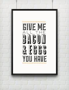 Typography Print, Quote Print, Bacon and Eggs Ron Swanson, Parks and Rec, Yellow, Nude, Wall Decor - Give Me Bacon (12x18)