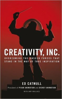 Creativity, Inc.: Overcoming the Unseen Forces That Stand in the Way of True Inspiration: Amazon.co.uk: Ed Catmull: 8601404206658: Books