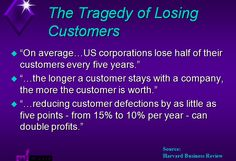The tragedy of losing customers Sales And Marketing, Business, Tips, Advice, Hacks