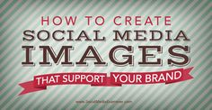 social media images to support your brand