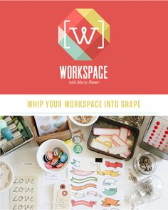 Workspace - @studio_calico's August class - Take your space from tiring to inspiring!
