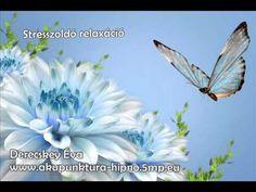 Stresszoldó relaxáció - Derecskey Éva - YouTube