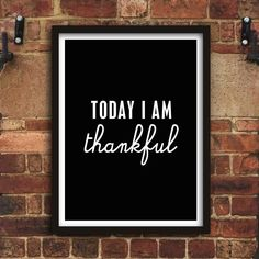 Today I Am Thankful http://www.notonthehighstreet.com/themotivatedtype/product/today-i-am-thankful-print @notonthehighst #notonthehighstreet