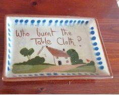 """Who burn't the tablecloth?"" Ashtray"