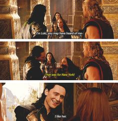 "Loki likes.  (""Thor: The Dark World"")"