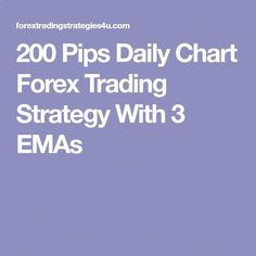 200 Pips Daily Chart Forex Trading Strategy With 3 Emashttps