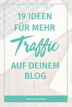 Du willst mehr Traffic auf deinem Blog? Dann probiere doch mal eine dieser Ideen aus! I www.annehaeusler.de