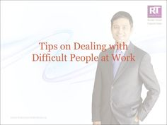 dealing-with-difficult-people-ravinder-tulsiani by Ravinder Tulsiani via Slideshare