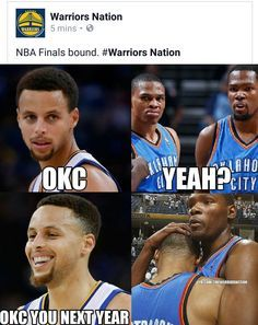 The dude thats sayin' ''OKC'' is me to the crybaby boys at my school.