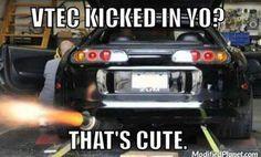 VTEC Kicked In Yo! That's Cute.