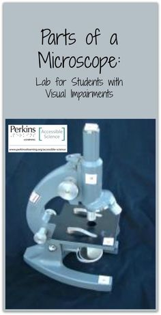 Hands-on activity lab for teaching students with visual impairments the parts of a microscope