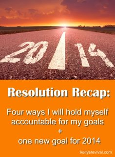 Resolution Recap: Four ways I will hold myself accountable for my goals + one new goal | KellysRevival.com