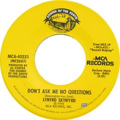 Lynyrd Skynyrd – Don't Ask Me No Questions  (MC2687) (3:27)/ Take Your Time (MC2322) (7:28)