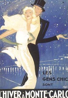 """Chic people spend their winters in Monte Carlo"" Gabriel Domergue    ...I wish I spent *my* winters in Monte Carlo..."