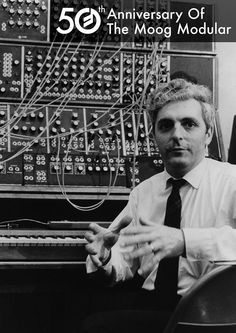 Moog Synthesizer, Pixel, Electronic Music, 50th Anniversary, Over The Years, Circuit, First Love, History, Historia