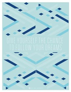 Give yourself the chance to follow your dreams  #Inspiration #WordsofWisdom