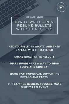 How to write great resume bullets without results or metrics .