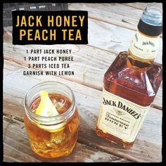 Turn up your tea with Jack Honey Peach Tea. Add together 1 part Jack Honey on ice, 1 part peach puree, 3 parts iced tea, and garnish with lime. Recommended to go great with days on the back porch.