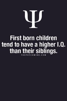 Interesting... well another good thing to come out of being the oldest. :P Psychology Says, Psychology Fun Facts, Psychology Quotes, Fact Quotes, Life Quotes, Qoutes, Quotes Quotes, Change Quotes, Attitude Quotes