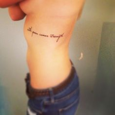 Strength Word Tattoos for Girls | With pain comes strength – quote tattoo on girls ribcage