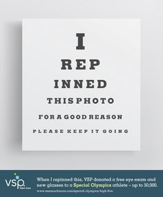 For every repin this image receives, VSP Vision Care will donate a free eye exam and new glasses to a Special Olympics athlete - up to 50,000