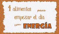 4 alimentos para empezar el día con energía