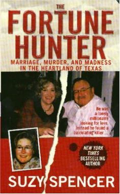 The Fortune Hunter (St. Martin's True Crime Library) by Suzy Spencer http://www.amazon.com/dp/0312996195/ref=cm_sw_r_pi_dp_8sKqub1G4C2JQ