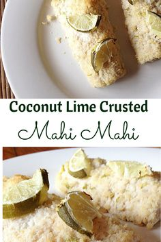 healthy Coconut Lime Crusted Mahi Mahi!