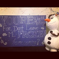 You're worth melting for, don't leave me Frozen. Homecoming? #homecoming #proposal #promgirl