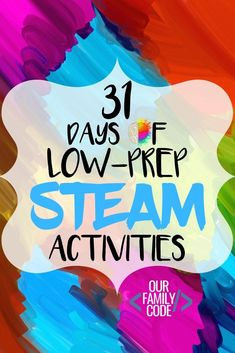 31 Days of Low-Prep STEAM Activities for Kids