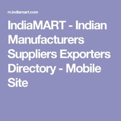 IndiaMART - Indian Manufacturers Suppliers Exporters Directory - Mobile Site