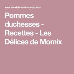 Pommes duchesses - Recettes - Les Délices de Momix