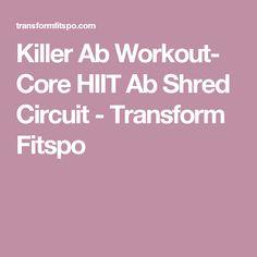 Killer Ab Workout- Core HIIT Ab Shred Circuit - Transform Fitspo