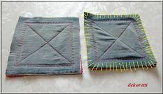... geht ganz einfach.            Vier quadratische Stücken Stoff (20 cm x 20 cm)   aus den Beinen alter Jeanshosen zuschneiden.   Auße...