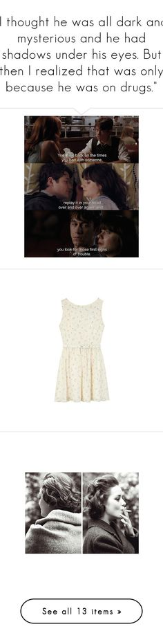 """""""I thought he was all dark and mysterious and he had shadows under his eyes. But then I realized that was only because he was on drugs."""" by you-polluted-my-whole-life ❤ liked on Polyvore featuring quotes, 500 days of summer, dresses, vestidos, short dresses, tops, short white dresses, white mini dress, white dress and mini dress"""
