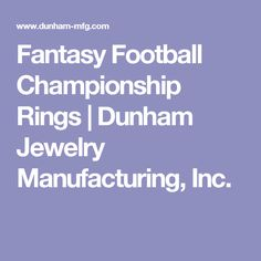 Fantasy Football Championship Rings | Dunham Jewelry Manufacturing, Inc.
