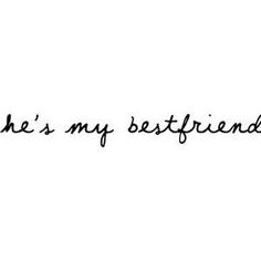 FOR YOU!!!!   He's my best friend and I am his.  I didn't have to pretend to be yours because I am his...❤️