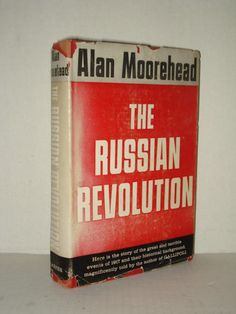 Russian History Books; The Russian Revolution by Alan Moorehead (HC 1958) at fah451bks.com new and used books